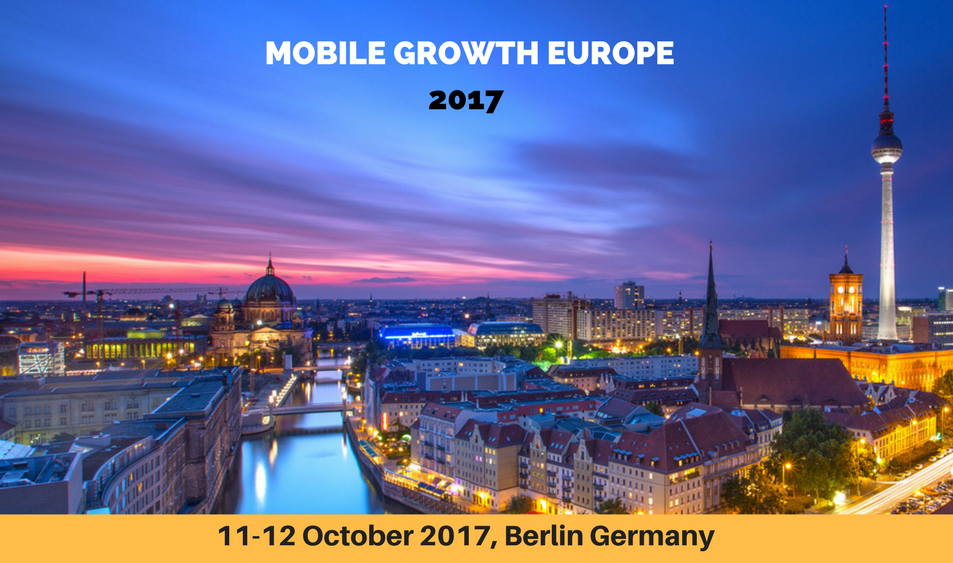 Are You Ready For The Mobile Growth Europe 2017 Conference Happening in Berlin?
