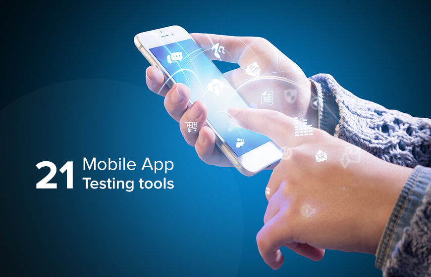 https://dk2dyle8k4h9a.cloudfront.net/Top 21 Mobile App Testing Tools for Utmost Accuracy and Performance