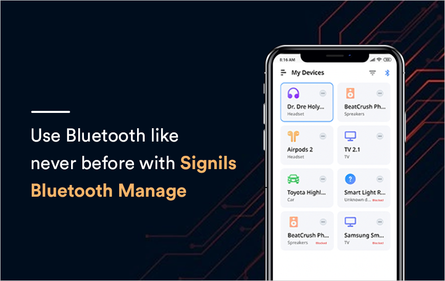 Signils: Bluetooth Manager and Protection