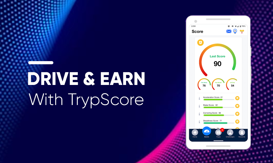 TrypScore App - Start Earning and Drive Safe!