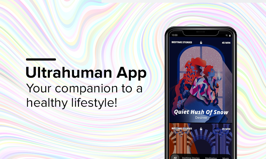 Ultrahuman: Key to the Healthy Lifestyle