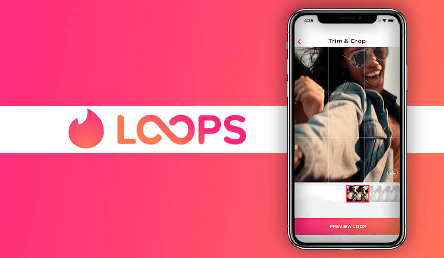 Tinder Loops: A 2-Second Looping Video To Spice Things Up