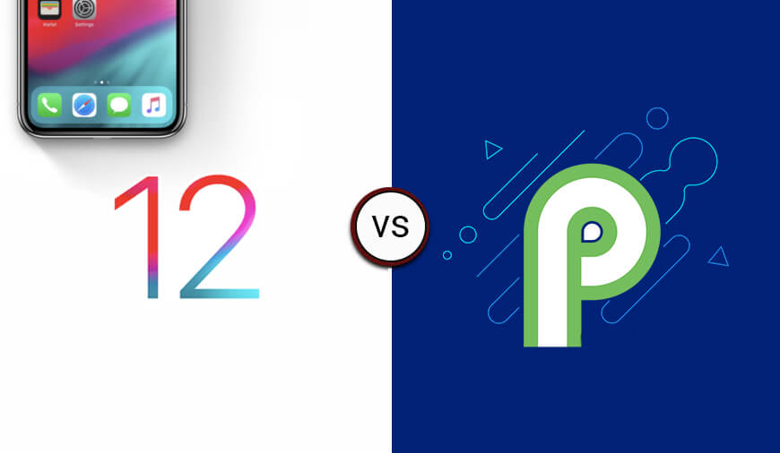 iOS 12 Vs. Android P: Who Has The Edge