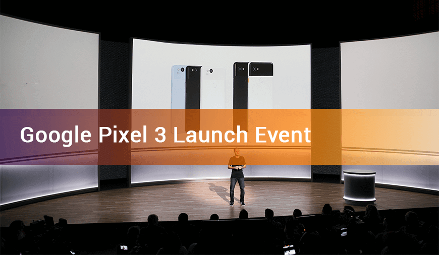 Pixel 3 Launch