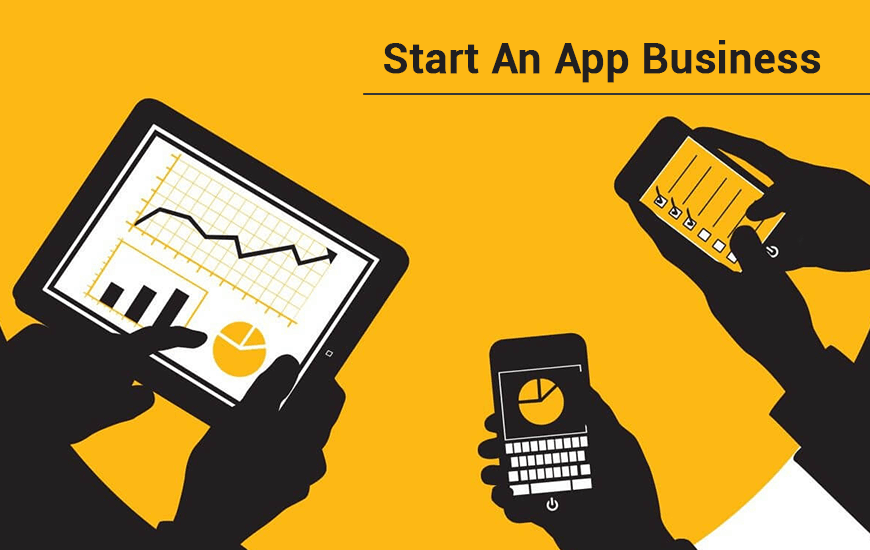 How To Start An App Business: Here\'s The Complete Guide