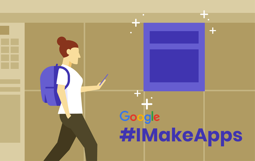 https://dk2dyle8k4h9a.cloudfront.net/Everything About Google\'s #IMakeApps Campaign and How To Get Featured?