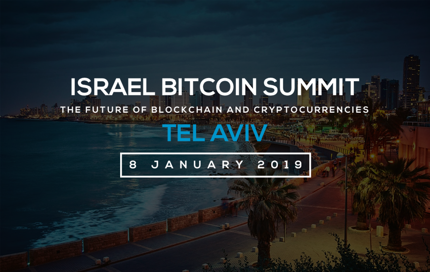 Israel Bitcoin Summit 2019: Future Of Blockchain & Cryptocurrencies