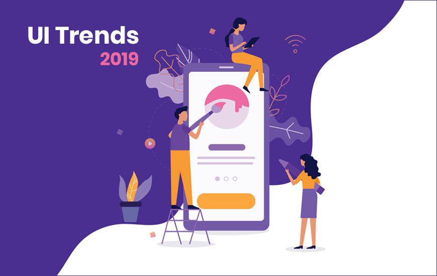 Top User Interface (UI) Mobile App Design Trends [2019]
