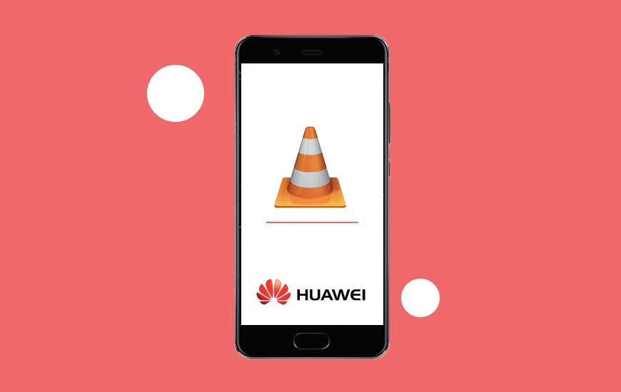 Huawei Phones Ban Removed By VLC Media Player Developers