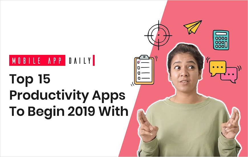 15 Best Productivity Apps For iOS And Android Users In 2019