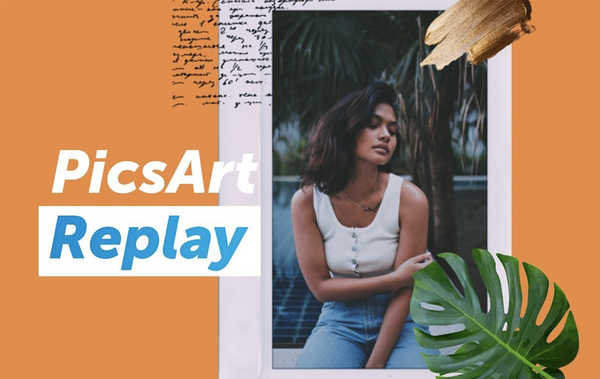 PicsArt's Latest Feature, Replay